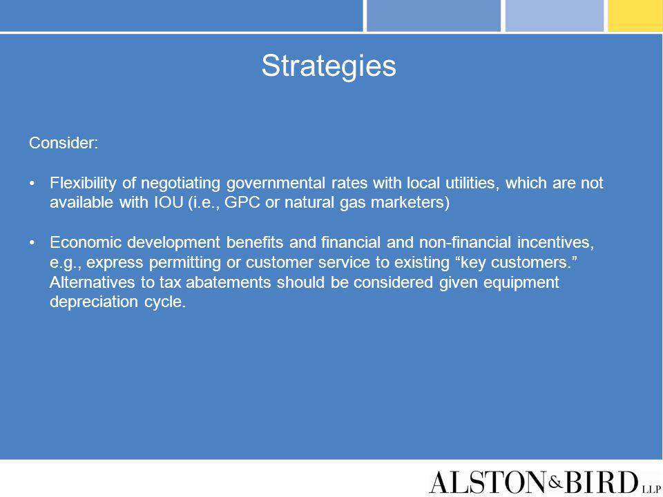Strategies Consider: Flexibility of negotiating governmental rates with local utilities, which are not available with IOU (i.e., GPC or natural gas ma