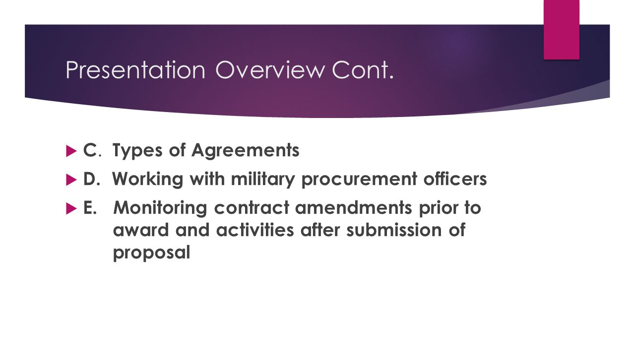 Presentation Overview Cont. C. Types of Agreements D.