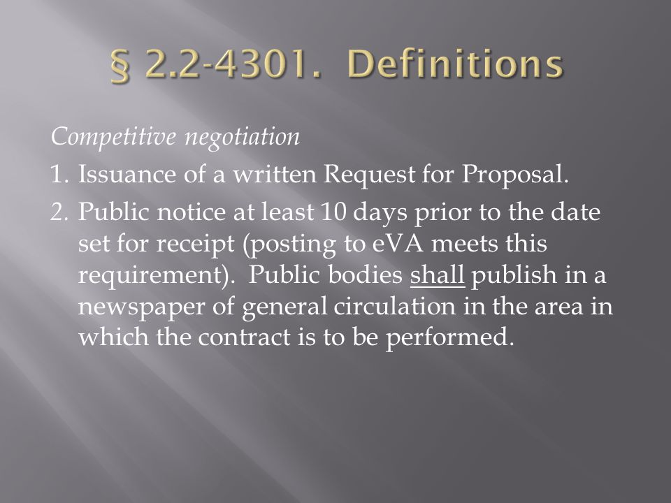 Competitive negotiation 1.Issuance of a written Request for Proposal.