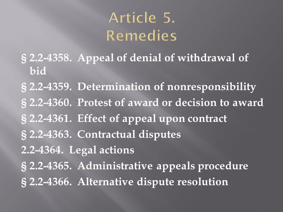 § 2.2-4358. Appeal of denial of withdrawal of bid § 2.2-4359.