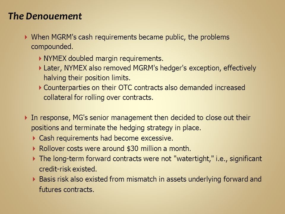 The Denouement When MGRM s cash requirements became public, the problems compounded.