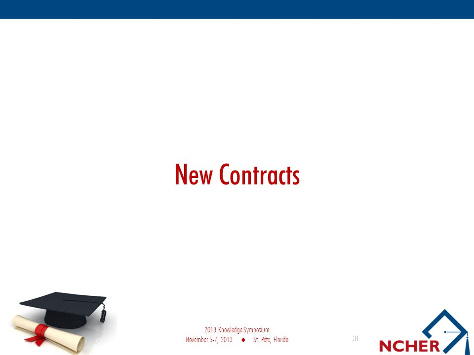 New Contracts 31 2013 Knowledge Symposium November 5-7, 2013 St. Pete, Florida