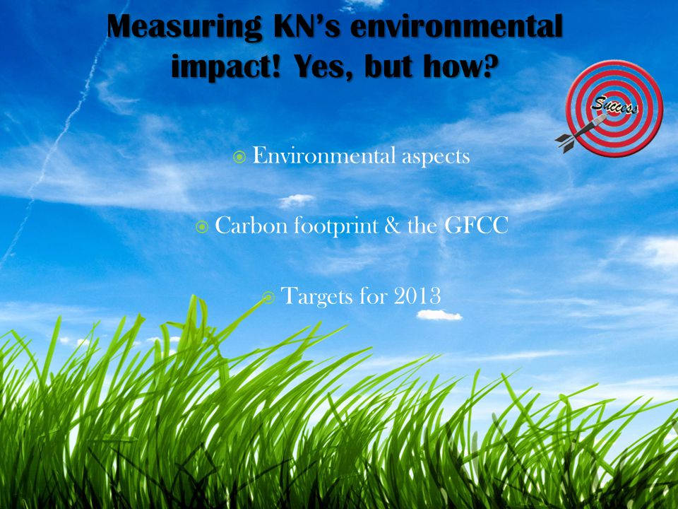 Environmental aspects Carbon footprint & the GFCC Targets for 2013