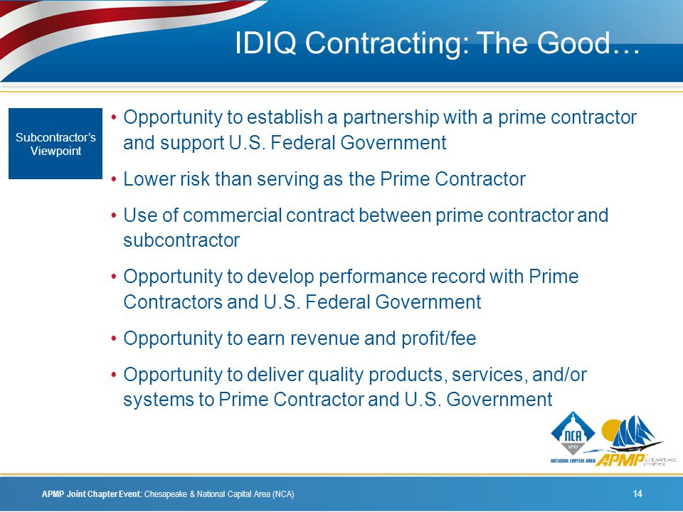 IDIQ Contracting: The Good… Opportunity to establish a partnership with a prime contractor and support U.S.