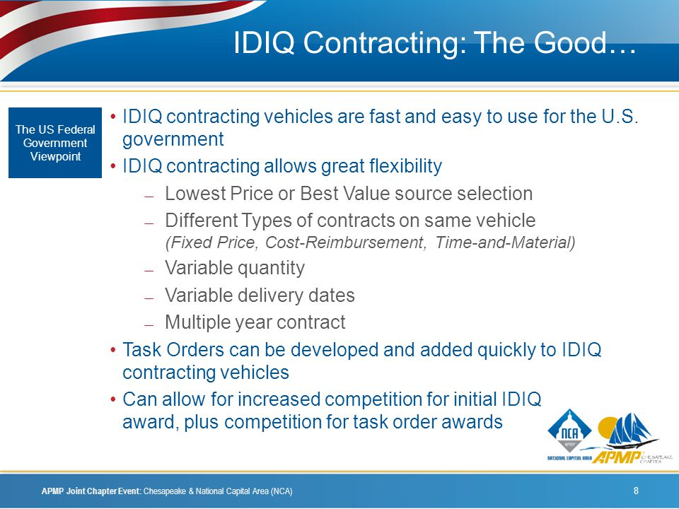 IDIQ Contracting: The Good… IDIQ contracting vehicles are fast and easy to use for the U.S.