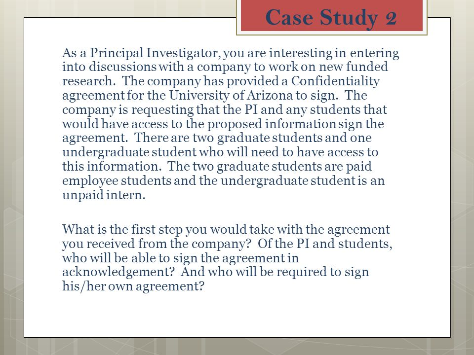 Case Study 2 As a Principal Investigator, you are interesting in entering into discussions with a company to work on new funded research.