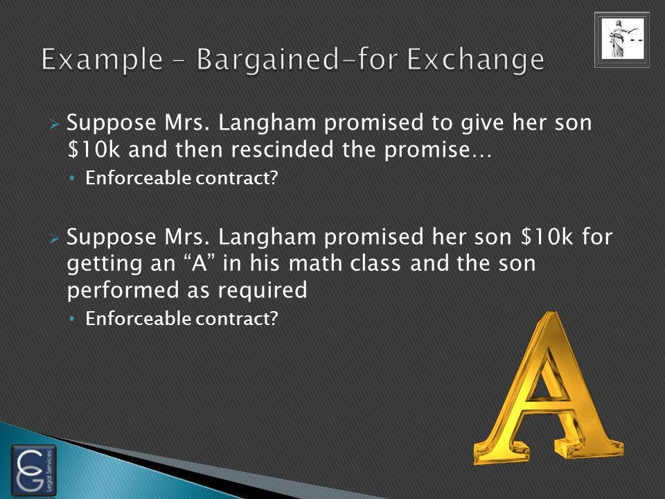 Suppose Mrs. Langham promised to give her son $10k and then rescinded the promise… Enforceable contract?