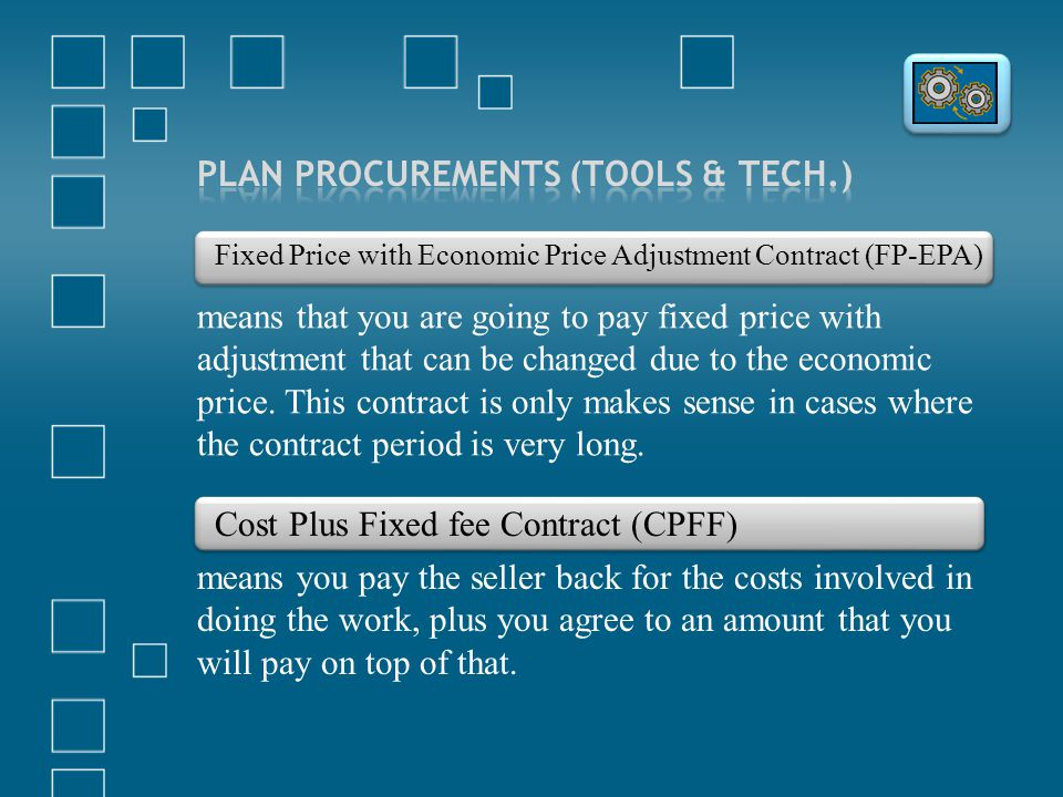 Fixed Price with Economic Price Adjustment Contract (FP-EPA) means that you are going to pay fixed price with adjustment that can be changed due to th