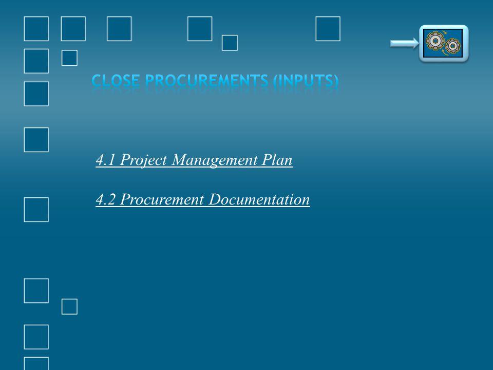 4.1 Project Management Plan 4.2 Procurement Documentation