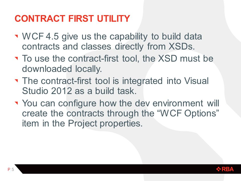 CONTRACT FIRST UTILITY WCF 4.5 give us the capability to build data contracts and classes directly from XSDs.