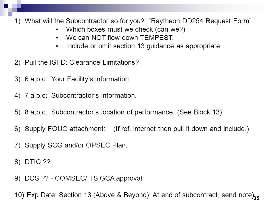 35 1)What will the Subcontractor so for you?: Raytheon DD254 Request Form Which boxes must we check (can we?) We can NOT flow down TEMPEST. Include or