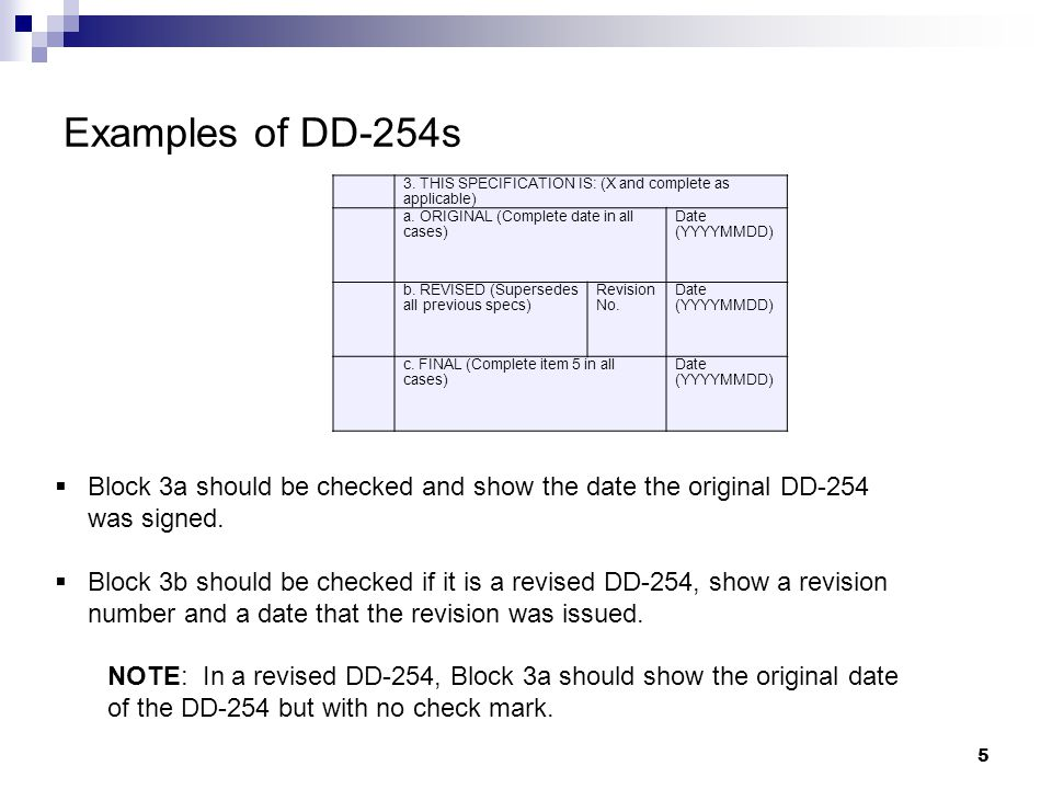 Examples of DD-254s Block 3a should be checked and show the date the original DD-254 was signed. Block 3b should be checked if it is a revised DD-254,