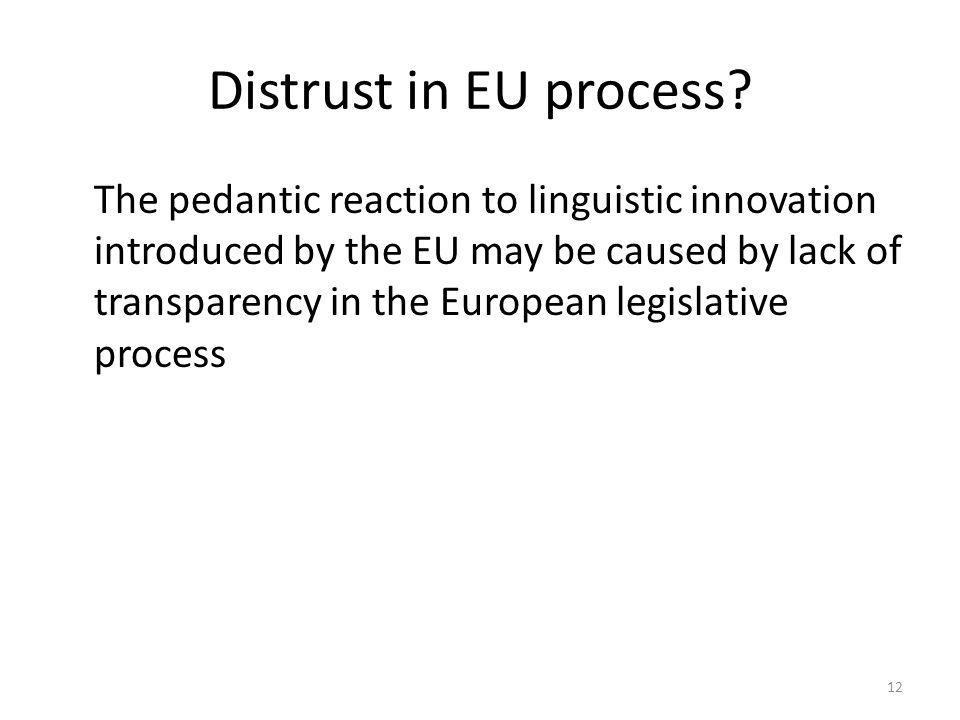 12 Distrust in EU process.
