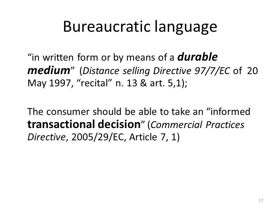 17 Bureaucratic language in written form or by means of a durable medium (Distance selling Directive 97/7/EC of 20 May 1997, recital n.