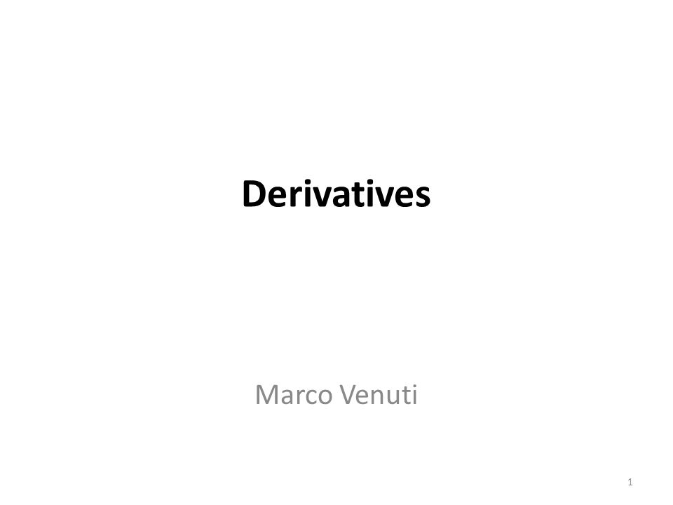Derivatives Marco Venuti 1
