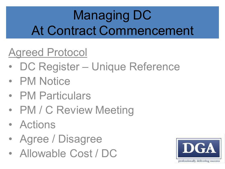 Managing DC At Contract Commencement Agreed Protocol DC Register – Unique Reference PM Notice PM Particulars PM / C Review Meeting Actions Agree / Disagree Allowable Cost / DC