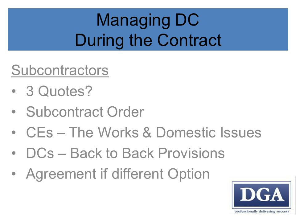 Managing DC During the Contract Subcontractors 3 Quotes.