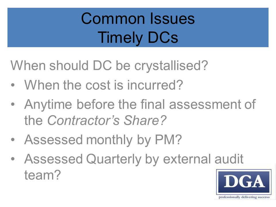 Common Issues Timely DCs When should DC be crystallised.