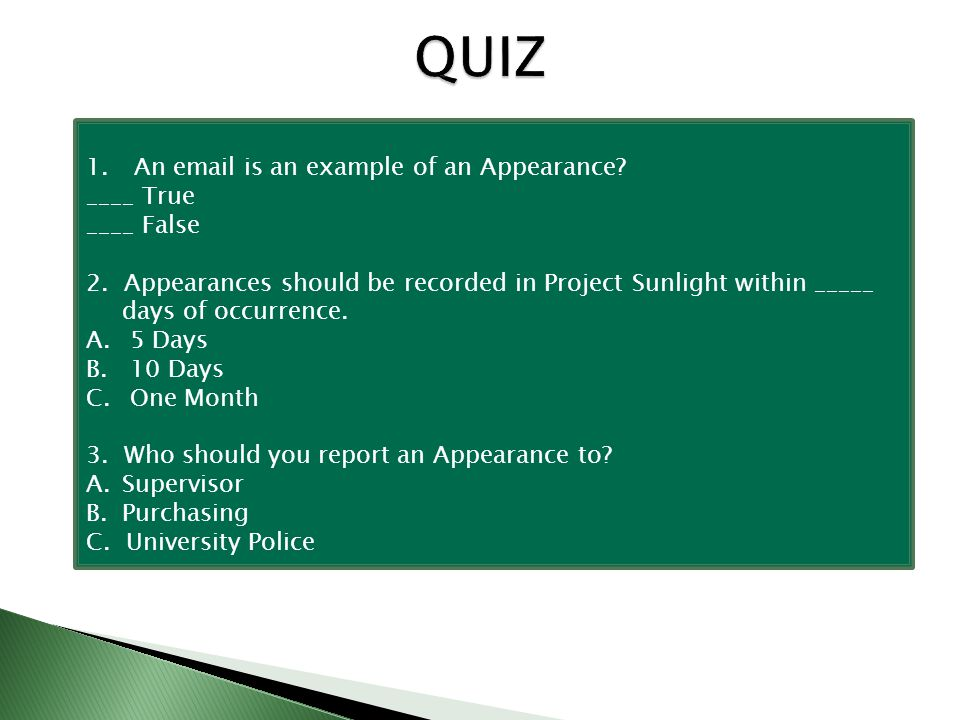 QUIZ 1. An email is an example of an Appearance. ____ True ____ False 2.