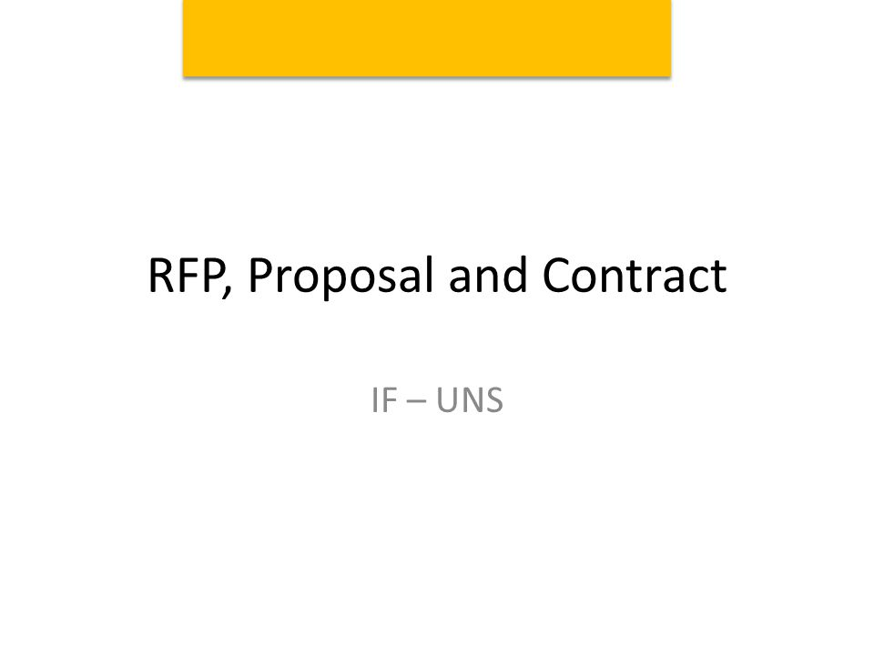 RFP, Proposal and Contract IF – UNS