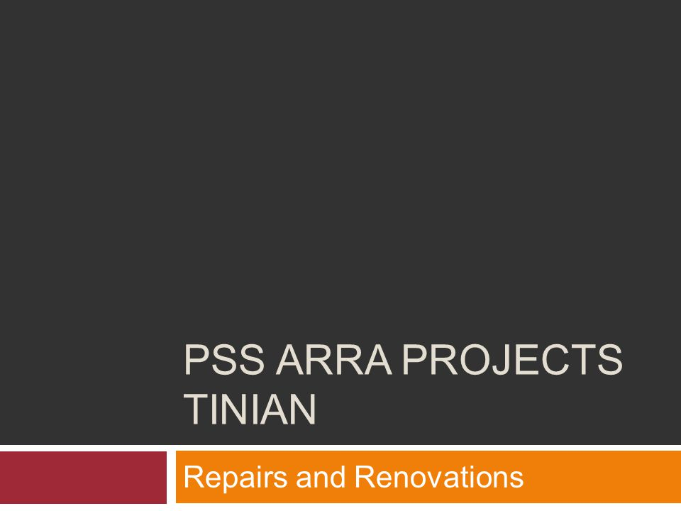 PSS ARRA PROJECTS TINIAN Repairs and Renovations