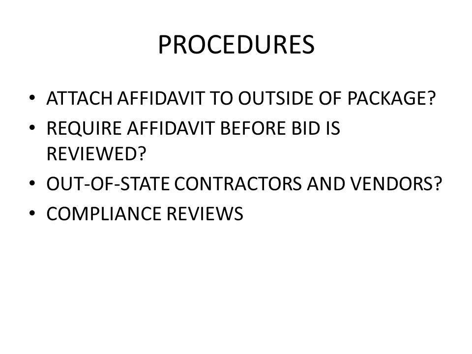 PROCEDURES ATTACH AFFIDAVIT TO OUTSIDE OF PACKAGE.