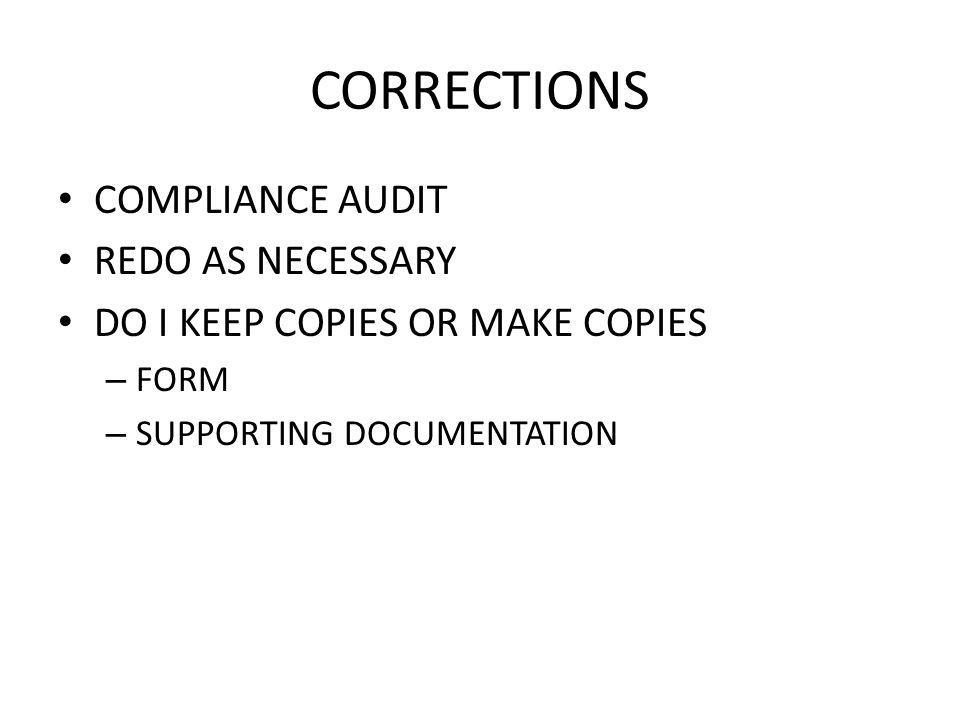 CORRECTIONS COMPLIANCE AUDIT REDO AS NECESSARY DO I KEEP COPIES OR MAKE COPIES – FORM – SUPPORTING DOCUMENTATION
