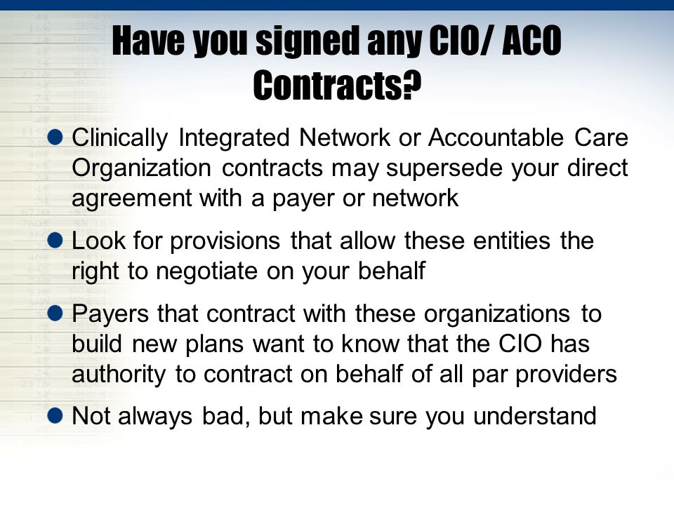 Have you signed any CIO/ ACO Contracts.