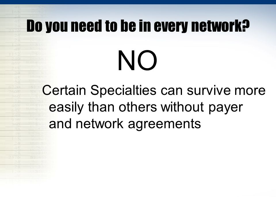 Do you need to be in every network.