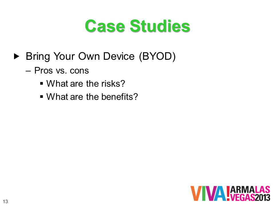 Case Studies Bring Your Own Device (BYOD) –Pros vs.