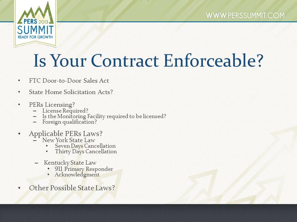 Is Your Contract Enforceable. FTC Door-to-Door Sales Act State Home Solicitation Acts.