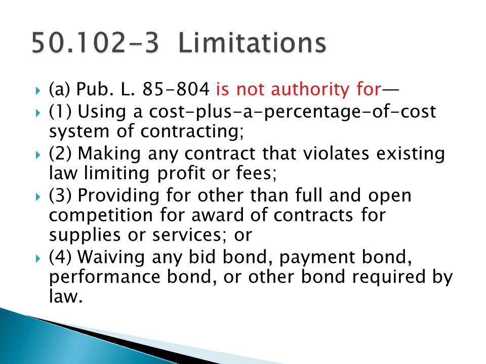 (b) No contract, amendment, or modification shall be made under Pub.