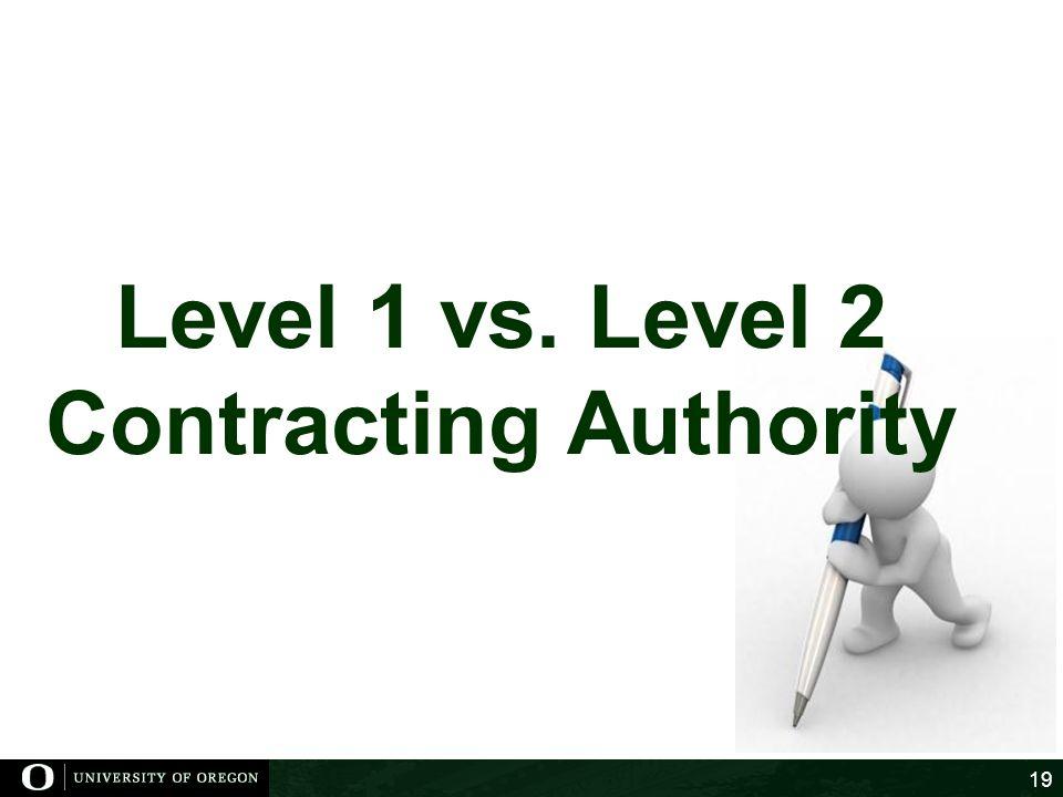 Level 1 vs. Level 2 Contracting Authority 19