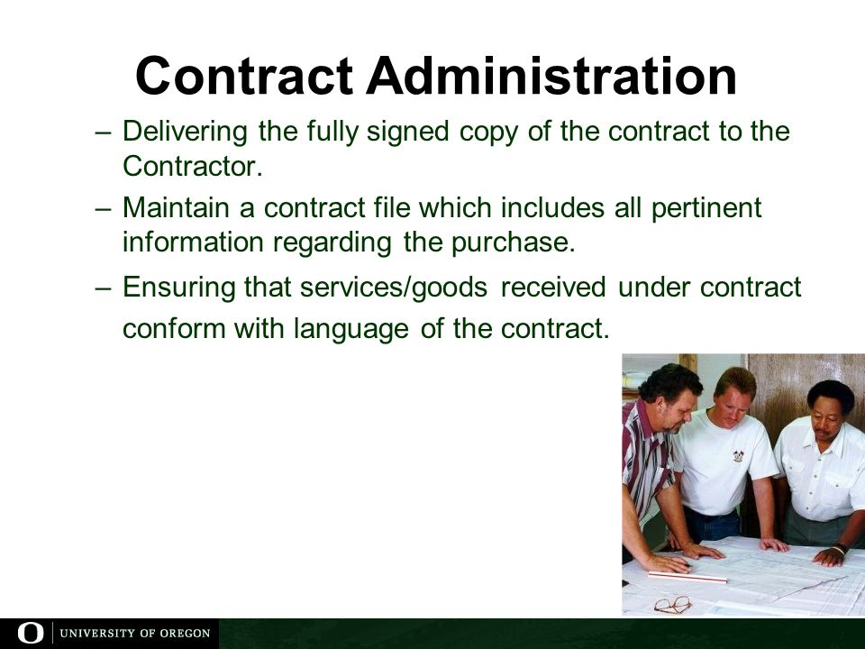 Contract Administration –Delivering the fully signed copy of the contract to the Contractor.