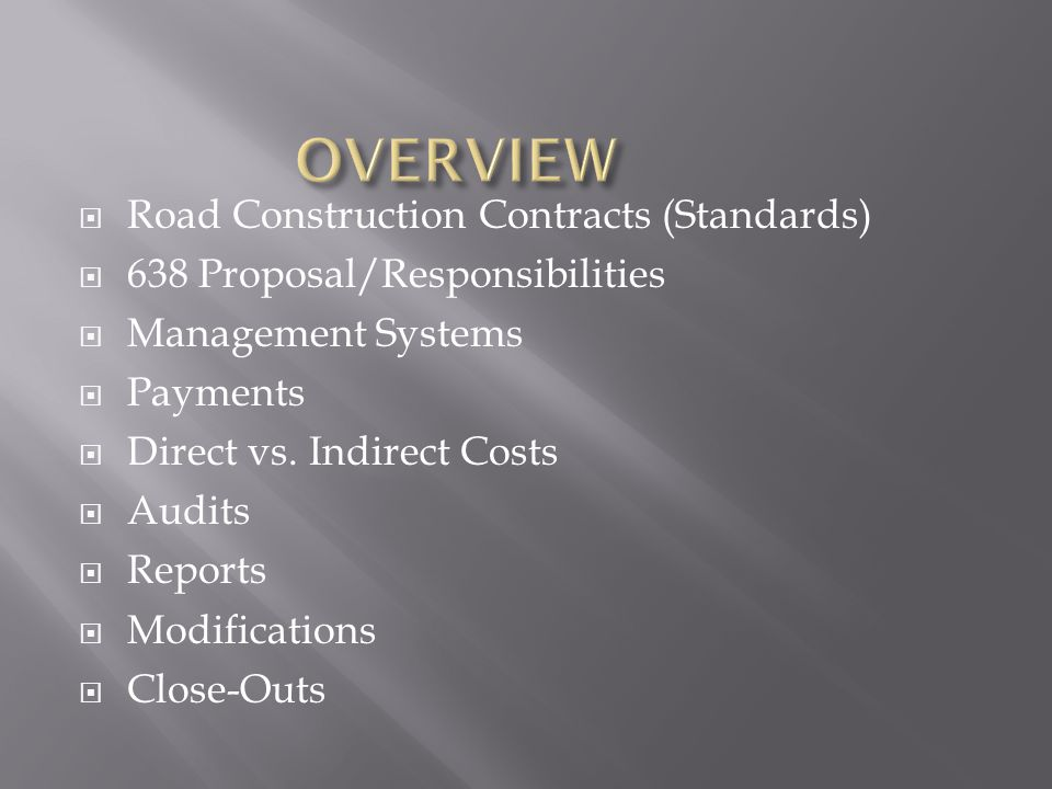 Road Construction Contracts (Standards) 638 Proposal/Responsibilities Management Systems Payments Direct vs.