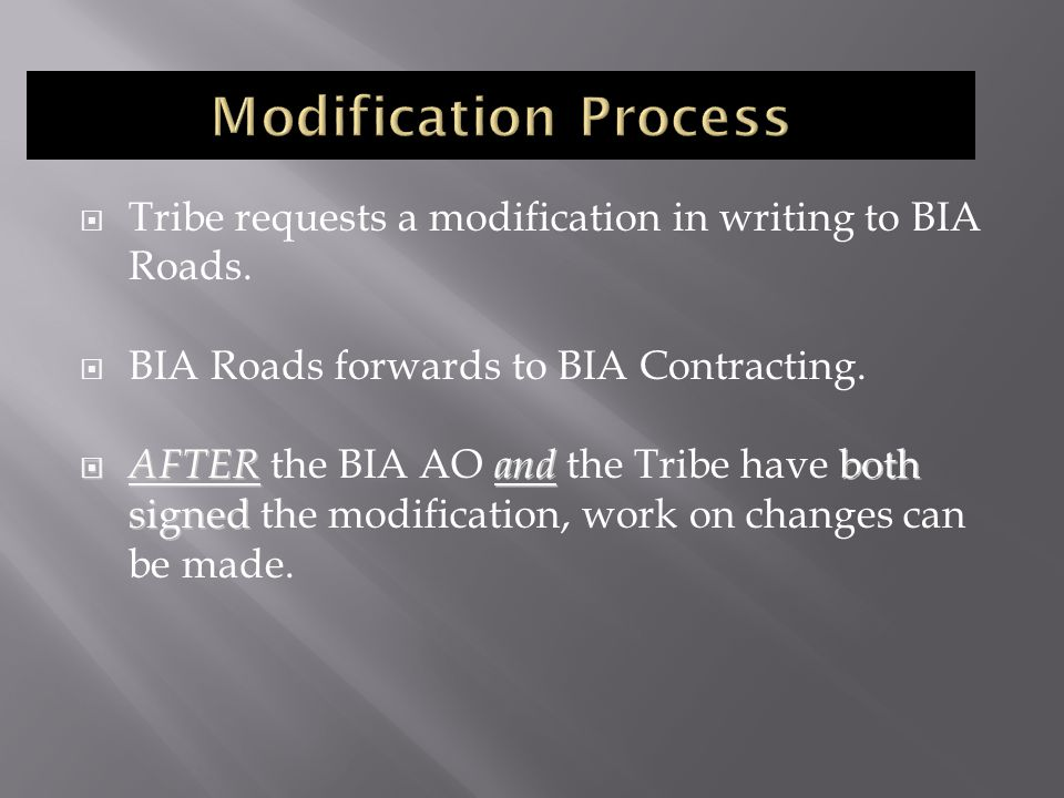 Tribe requests a modification in writing to BIA Roads.