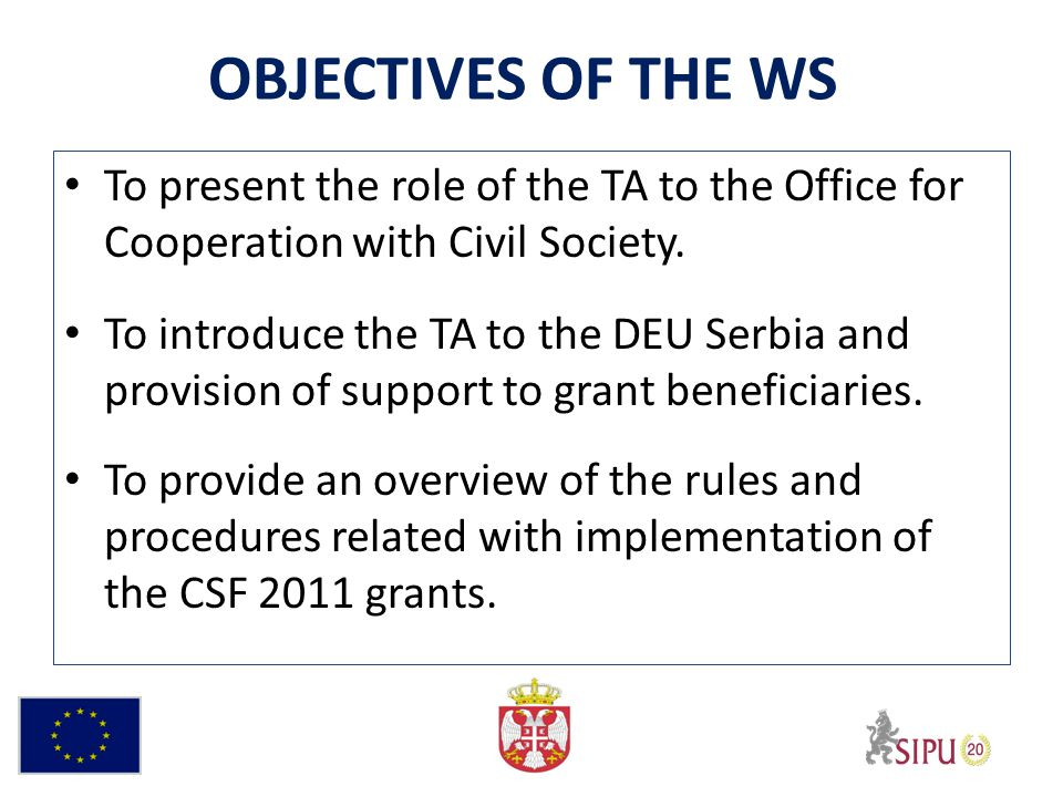 OBJECTIVES OF THE WS To present the role of the TA to the Office for Cooperation with Civil Society.