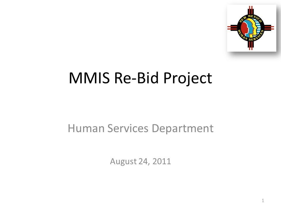 MMIS Re-Bid Project Human Services Department August 24, 2011 1