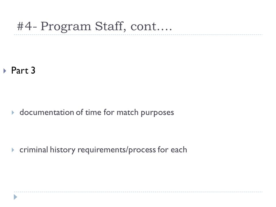 #4- Program Staff, cont….