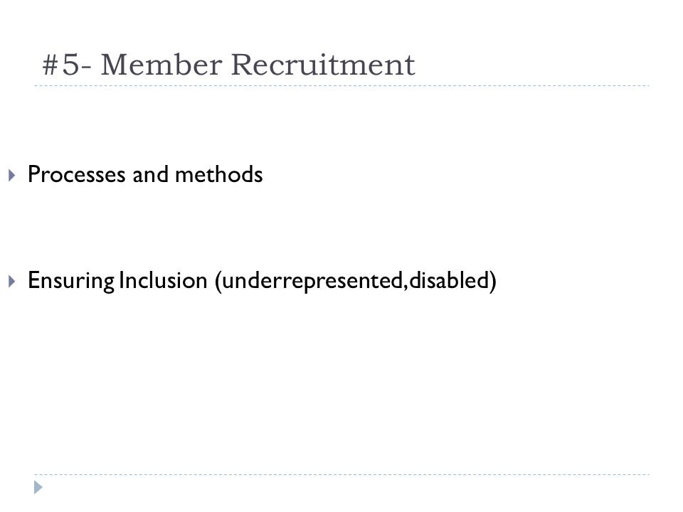 #5- Member Recruitment Processes and methods Ensuring Inclusion (underrepresented,disabled)