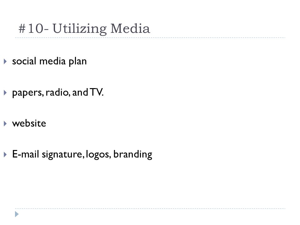 #10- Utilizing Media social media plan papers, radio, and TV.