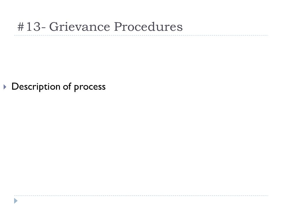 #13- Grievance Procedures Description of process