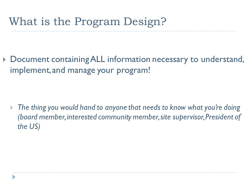 What is the Program Design, cont.