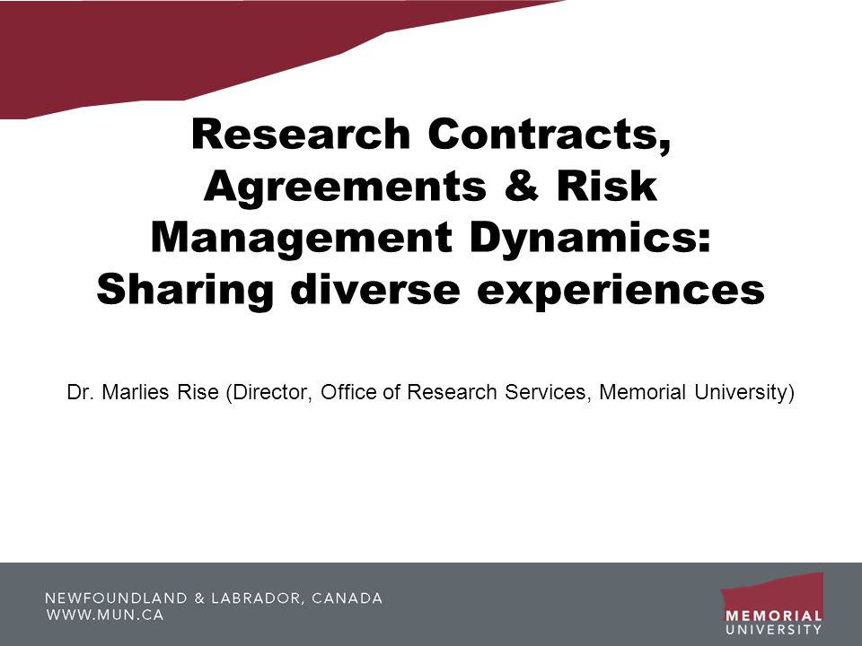 Research Contracts, Agreements & Risk Management Dynamics: Sharing diverse experiences Dr.