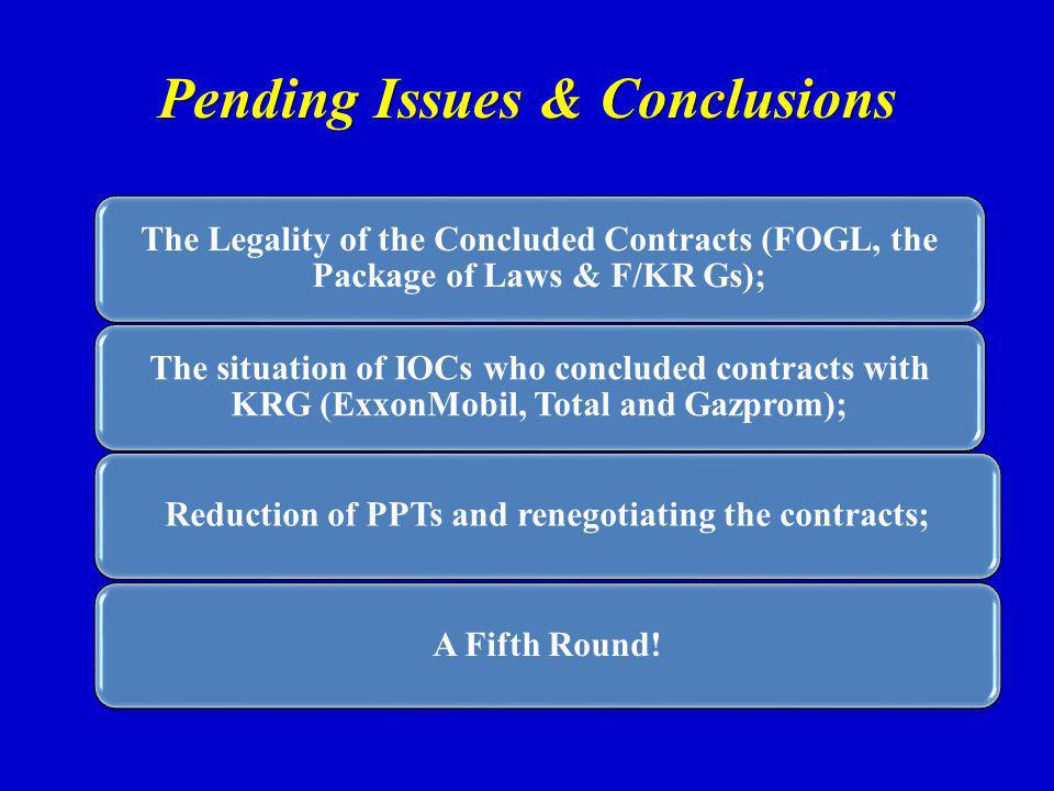 Pending Issues & Conclusions The Legality of the Concluded Contracts (FOGL, the Package of Laws & F/KR Gs); The situation of IOCs who concluded contra