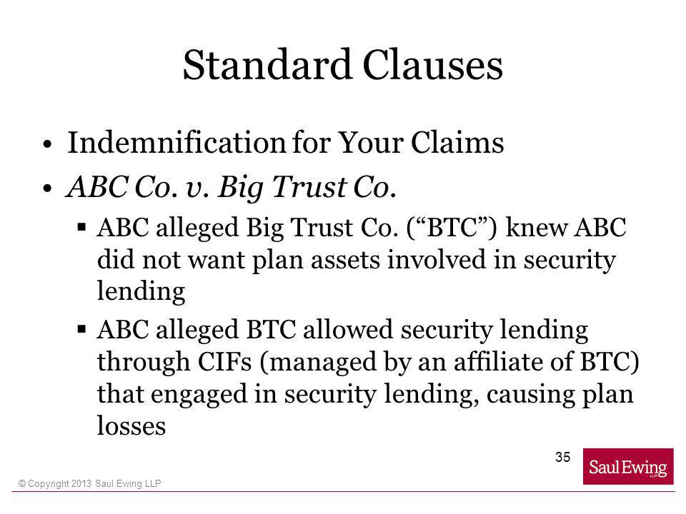 © Copyright 2013 Saul Ewing LLP Standard Clauses Indemnification for Your Claims ABC Co.