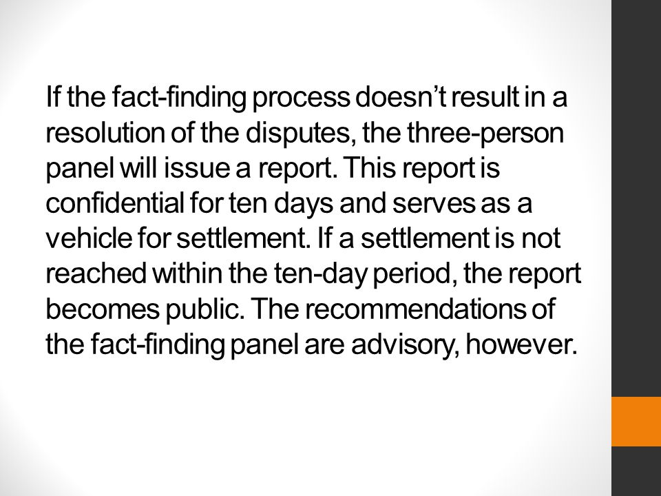 If the fact-finding process doesnt result in a resolution of the disputes, the three-person panel will issue a report.