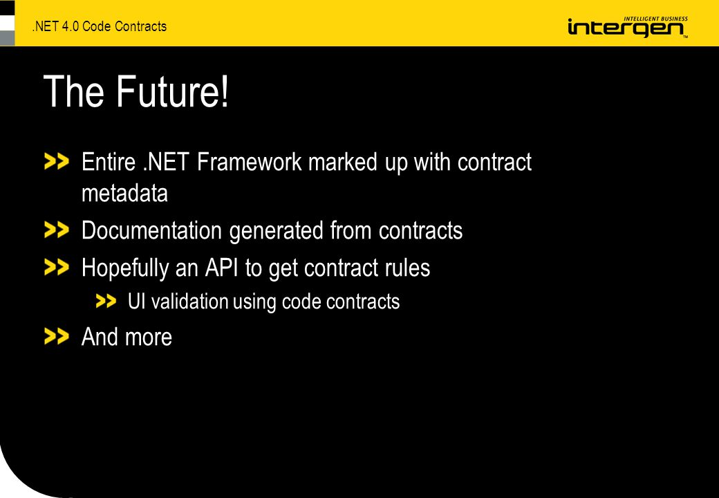 .NET 4.0 Code Contracts The Future.