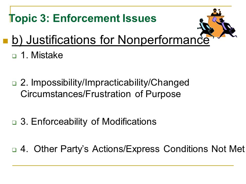 b) Justifications for Nonperformance 1.Mistake 2.
