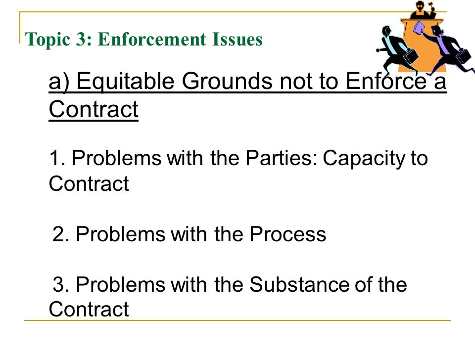 a) Equitable Grounds not to Enforce a Contract 1.